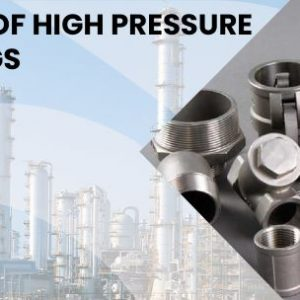 Applications of High Pressure Forged Fittings