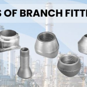 Types of Branch Fittings (Outlets)